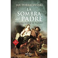Sombra Del Padre (nueva ed.): Historia de José de Nazaret: 30 (Arcaduz)