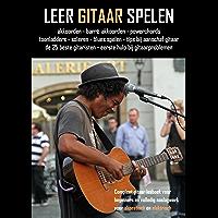 Leer gitaar spelen: Compleet gitaarlesboek voor beginners en volledig naslagwerk voor akoestisch en elektrisch