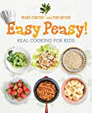 Easy Peasy! Real Cooking For Kids