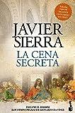 La cena secreta (Edición especial 500 años Leonardo da Vinci) (Biblioteca Javier Sierra)