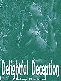 Delightful Deception