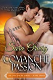 Comanche Passion: The Comanche Series - Book Three