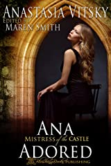 Ana Adored: Mistress of the Castle (Masters of the Castle) Kindle Edition
