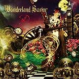 Wonderland Savior(初回限定盤A-TYPE)(DVD付)