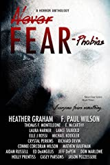 Never Fear - Phobias: Everyone Fears Something... Kindle Edition