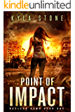Point of Impact: A Post-Apocalyptic Survival Thriller (Nuclear Dawn Book 1)