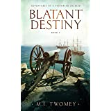 Blatant Destiny: Adventures of a Victorian Soldier - Book 3