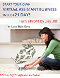 Start Your Own Virtual Assistant Business In Just 21 Days: Turn a Profit by Day 30