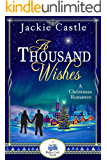 A Thousand Wishes: A Romance Christmas Story (Madison Creek Town Series Novella Book 4)