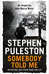 Somebody Told Me: An exciting,fast-paced crime thriller (Detective Inspector Marco Book 3) Kindle Edition