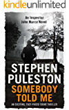 Somebody Told Me: An exciting,fast-paced crime thriller (Detective Inspector Marco Book 3)
