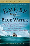 Empire of Blue Water: Captain Morgan's Great Pirate Army, the Epic Battle for the Americas, and the Catastrophe That…