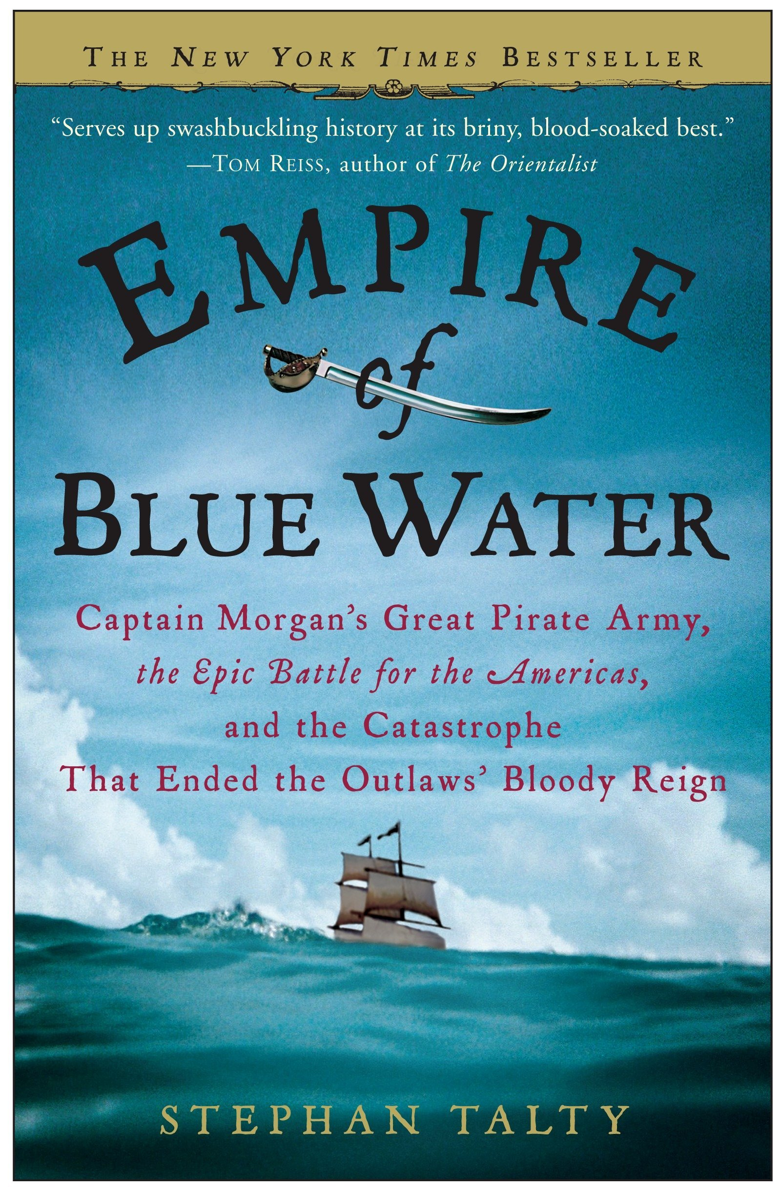 Download Empire of Blue Water: Captain Morgan's Great Pirate Army, the Epic Battle for the Americas, and the Catastrophe That Ended the Outlaws' Bloody Reign ebook