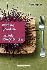 Cozinha confidencial: Uma aventura nas entranhas da culinária eBook Kindle