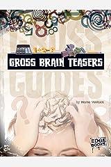 Gross Brain Teasers (Gross Guides) Kindle Edition