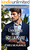 The Undercover Resort Billionaire (A Falling for You Clean Billionaire Romance Book 1)