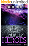Unlikely Heroes: A LitRPG Science-Fiction Adventure