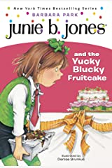 Junie B. Jones #5: Junie B. Jones and the Yucky Blucky Fruitcake Kindle Edition