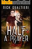 Half A Prayer (The Tome of Bill Book 6)
