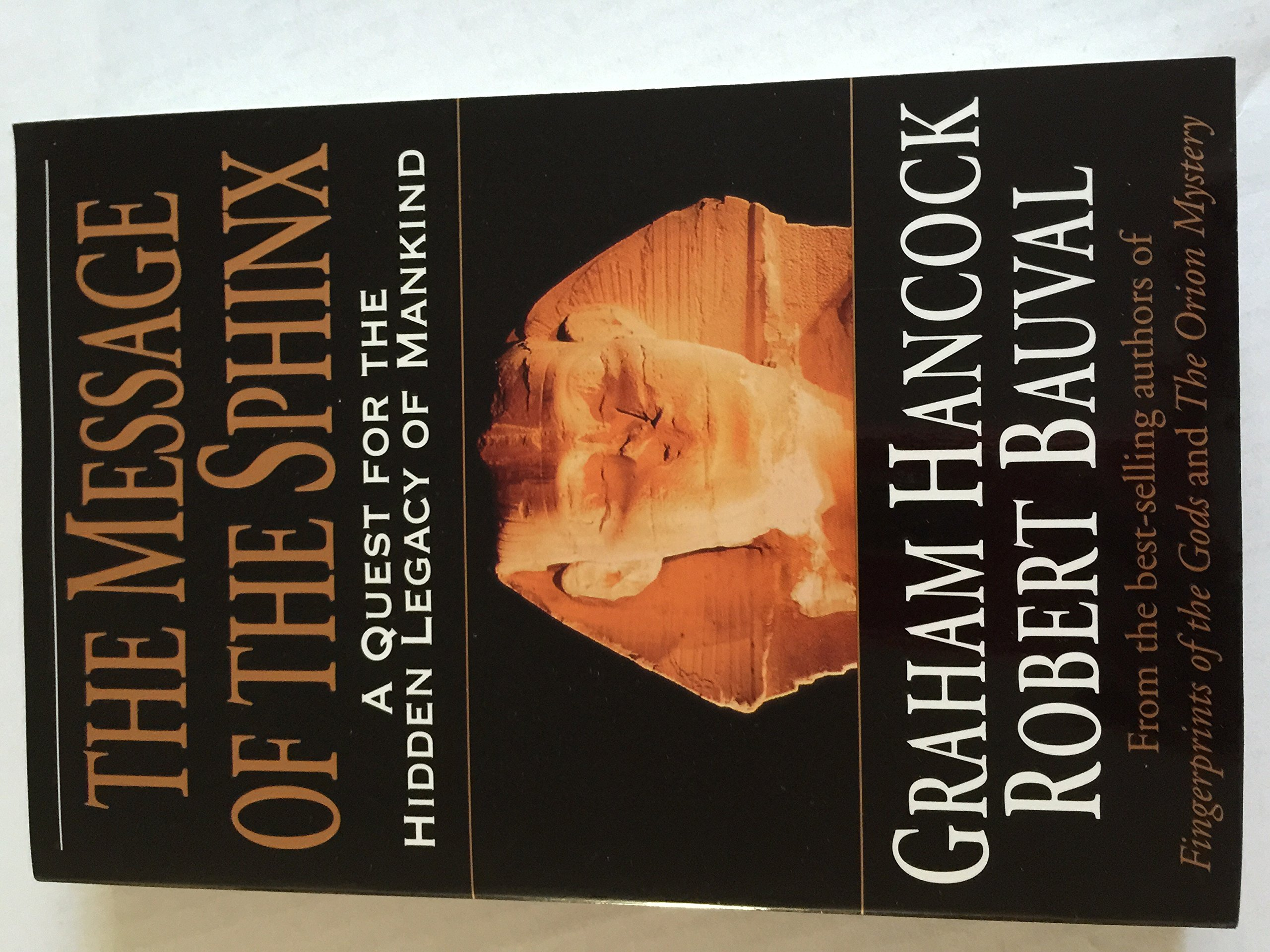 Image for The Message of the Sphinx  A Quest for the Hidden Legacy of Mankind