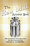 The Raw Milk Answer Book: What You REALLY Need to Know About Our Most Controversial Food