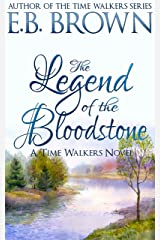 The Legend of the Bloodstone (Time Walkers Book 1) Kindle Edition