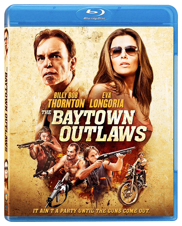 Amazon com the baytown outlaws blu ray eva longoria billy bob thornton michael rapaport barry battles movies tv