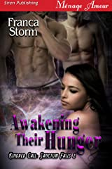 Awakening Their Hunger [Kindred Call: Sanctum Falls 2] (Siren Publishing Menage Amour) Kindle Edition