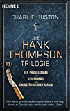 Die Hank-Thompson-Trilogie: Thriller