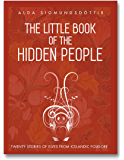 The Little Book of the Hidden People: Stories of elves from Icelandic folklore