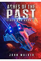 Ashes Of The Past: Ether War Book 2 Kindle Edition