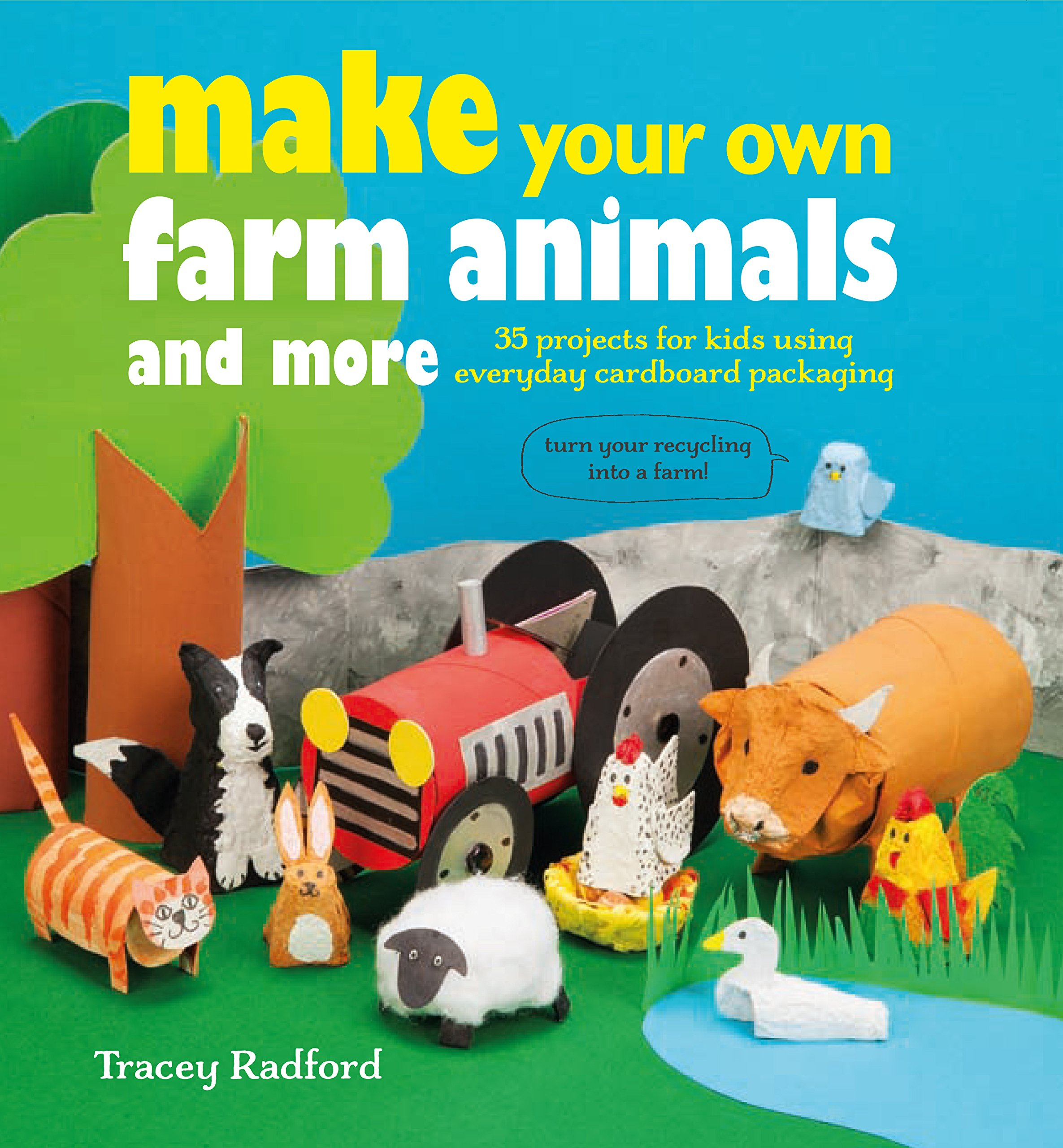 Make Your Own Farm Animals and More: 35 projects for kids using everyday cardboard packaging