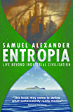 Entropia: Life Beyond Industrial Civilisation