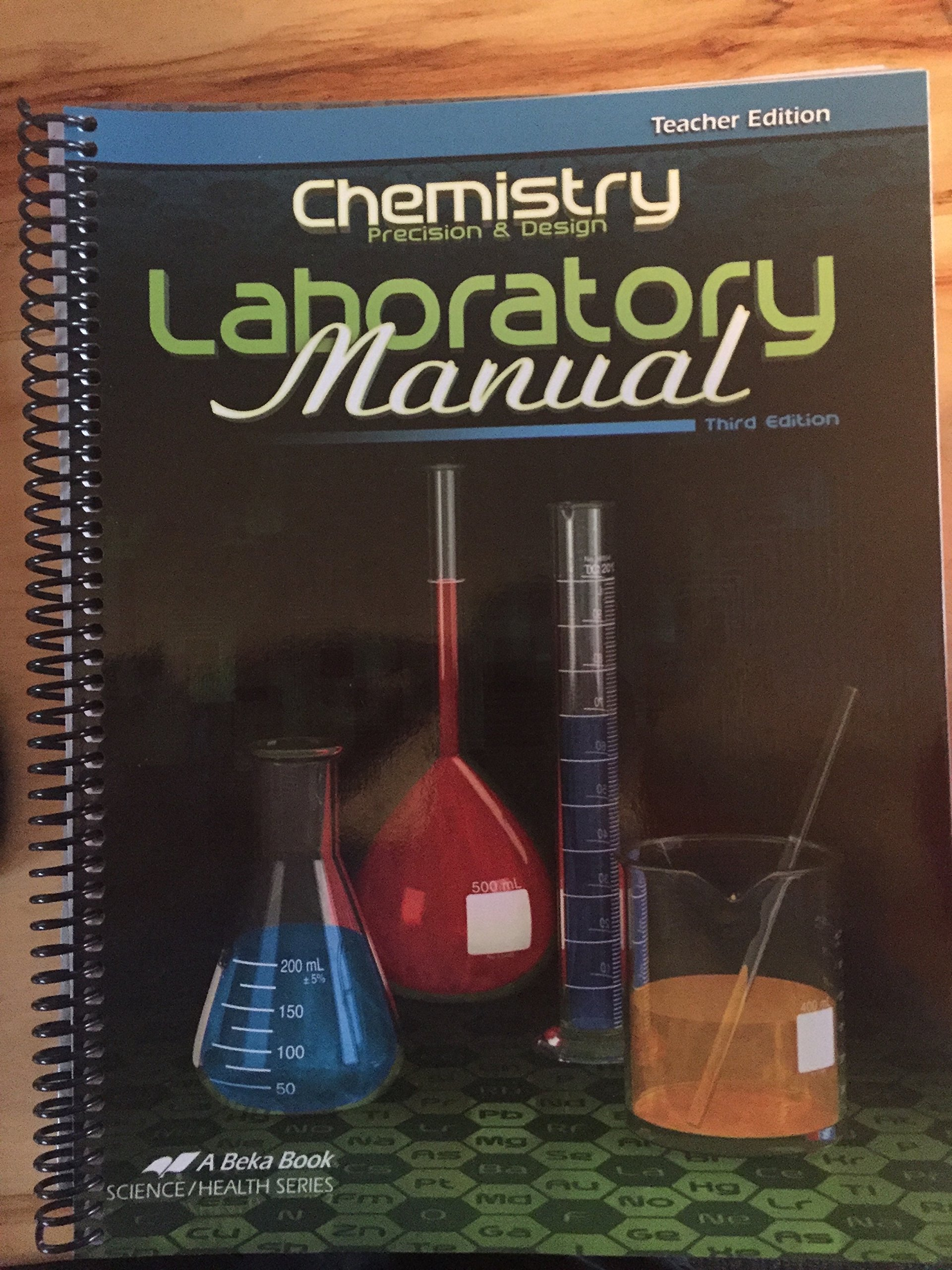 Chemistry: Precision and Design Laboratory Manual, Teacher Edition (3rd  Edition, 18303201): A Beka Book: Amazon.com: Books