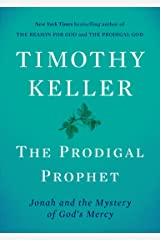 The Prodigal Prophet: Jonah and the Mystery of God's Mercy Kindle Edition