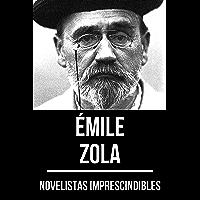 Novelistas Imprescindibles - Émile Zola (Spanish Edition)