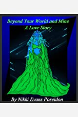 Beyond your World and Mine the love story (The Universal Book Book 2) Kindle Edition