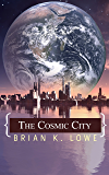 The Cosmic City (The Stolen Future Trilogy Book 3)