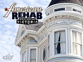 American Rehab: Restoring Victoria Season 1