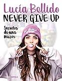 Never give up: Secretos de una muser (Hobbies)
