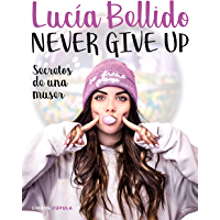 Never give up: Secretos de una muser (Moda) (Spanish Edition)