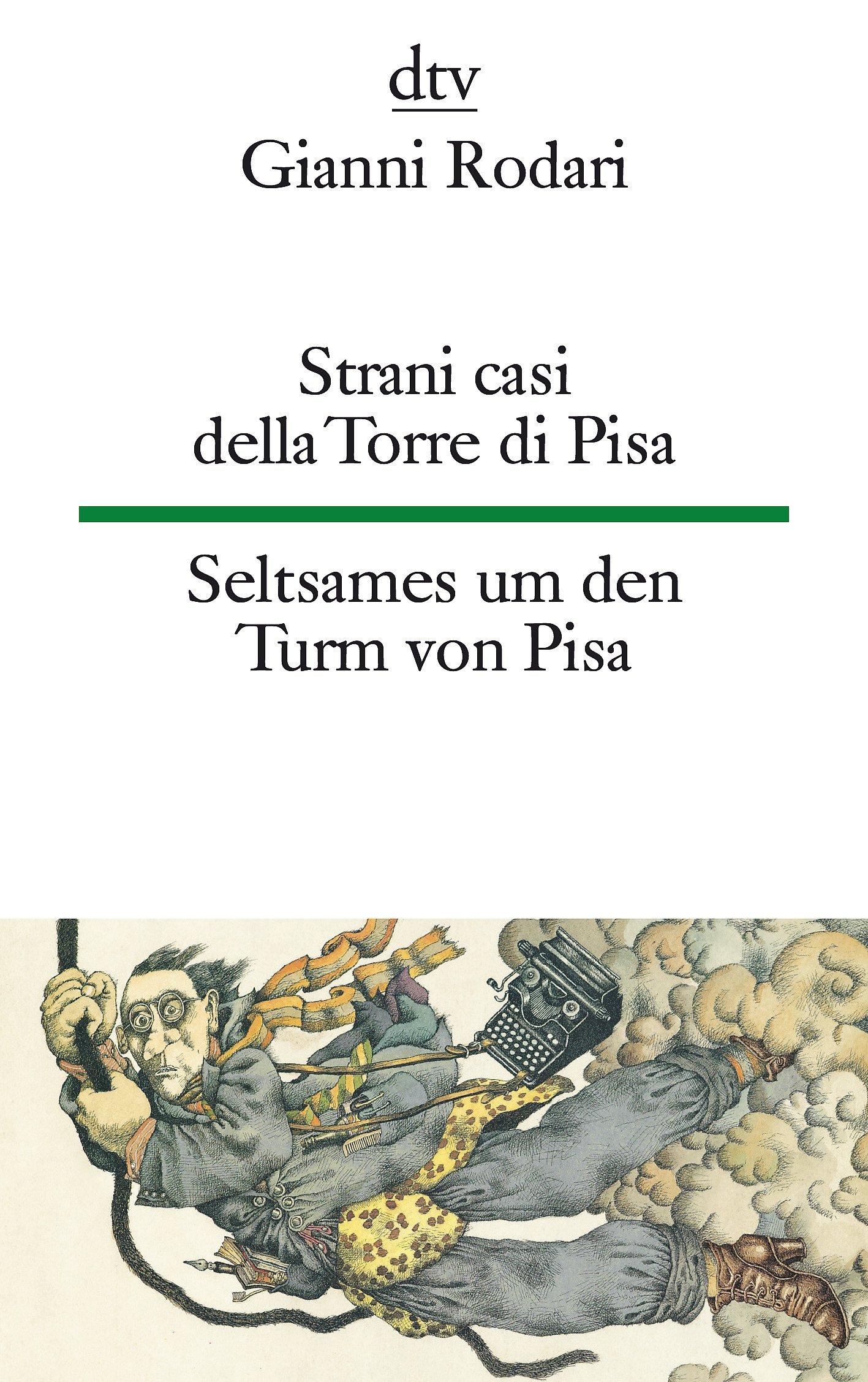 Strani casi della Torre di Pisa Seltsames um den Turm von Pisa: Moderne Märchen (dtv zweisprachig)