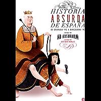 Historia absurda de España (Spanish Edition)
