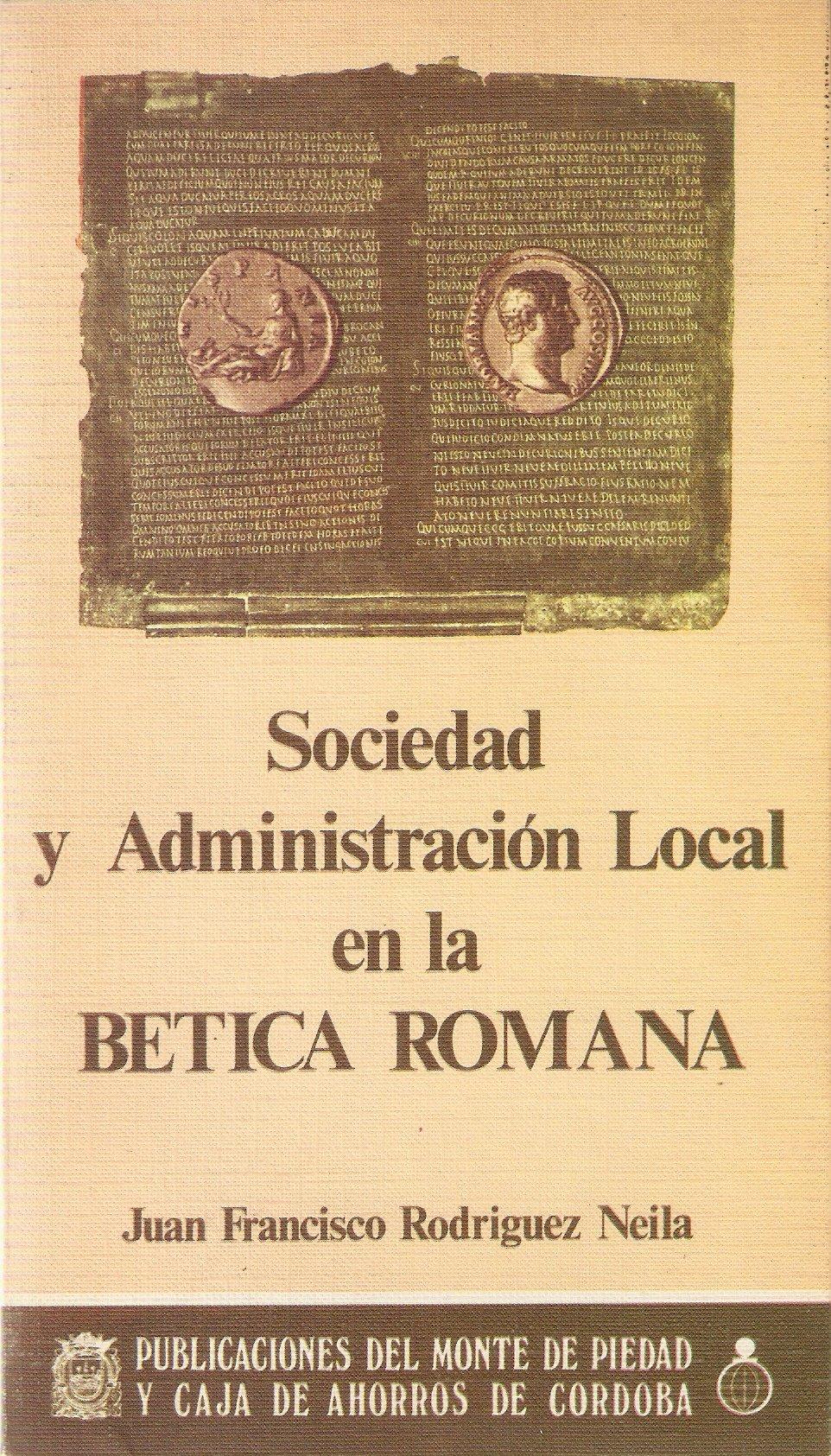 SOCIEDAD Y ADMINISTRACIÓN LOCAL EN LA BÉTICA ROMANA: Amazon.es ...