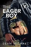 The Eager Boy (Iron Eagle Gym Book 6)