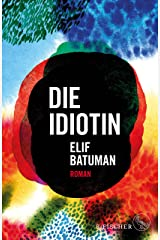Die Idiotin: Roman (German Edition) Kindle Edition