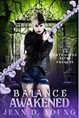 Balance Awakened: An Unyielding Fates Prequel (Unyielding Fates Trilogy Book 1) Kindle Edition