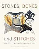 Stones, Bones and Stitches: Storytelling through Inuit Art (Lord Museum)