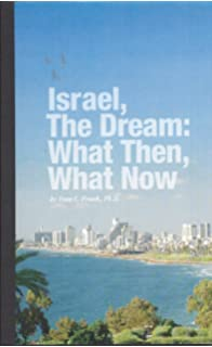 Israel, the Dream: What Then, What Now