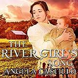 The River Girl's Song: Texas Women of Spirit, Book 1